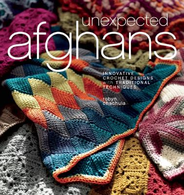 Unexpected Afghans By Chachula, Robyn