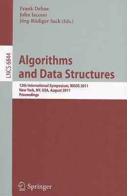 Algorithms and Data Structures By Dehne, Frank (EDT)/ Iacono, John (EDT)/ Sack, Jorg-Rudiger (EDT)